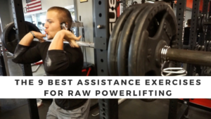 The 9 Best Assistance Exercises for Raw Powerlifting