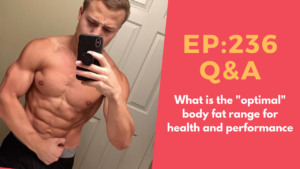 """What is the """"optimal"""" body fat for health and performance Q&A 
